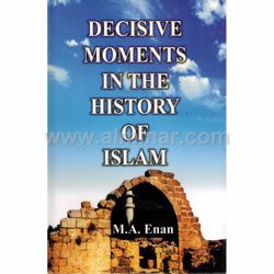 Picture of Decisive Moments In The History Of Islam